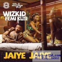 Wizkid - Jaiye Jaiye ft Femi Kuti